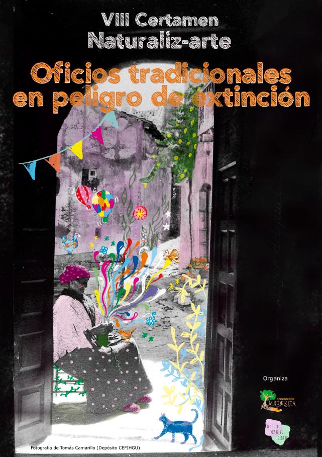 VIII Certamen NaturalizArte - Oficios tradicionales en peligro de extinción. Asociación Micorriza & Pimpilipausa